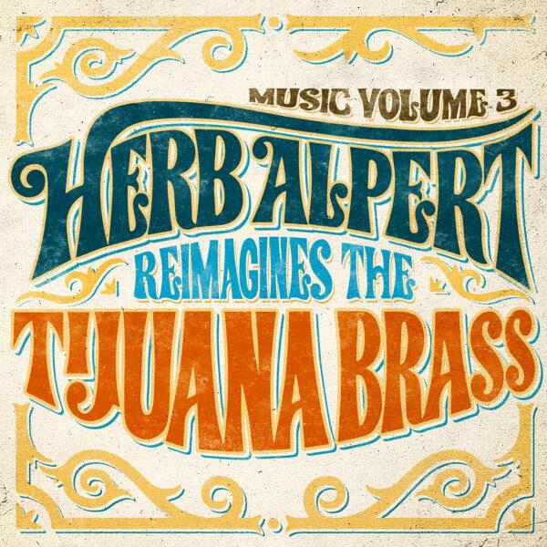 Herb Alpert Reimagines The Tijuana Brass